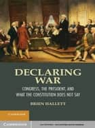 Declaring War ebook by Brien Hallett