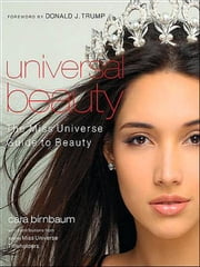 Universal Beauty - The MISS UNIVERSE Guide to Beauty ebook by Cara Birnbaum