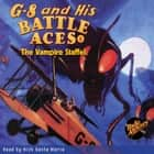 G-8 and His Battle Aces #5 The Vampire Staffel audiobook by