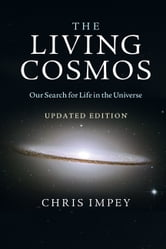 The Living Cosmos ebook by Impey, Chris