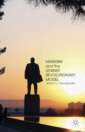 Marxism and the Leninist Revolutionary Model eBook by W. Davidshofer