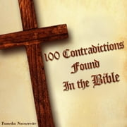 100 Contradictions found in the Bible - Jubiläumsedition zum 102. Todesjahr von Karl May ebook by Tameka Navarrette