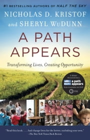 A Path Appears - Transforming Lives, Creating Opportunity ebook by Nicholas D. Kristof, Sheryl WuDunn
