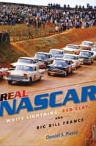 Real NASCAR ebook by Daniel S. Pierce