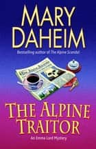 The Alpine Traitor - An Emma Lord Mystery ebook by Mary Daheim