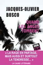 Quand les anges tombent - Un thriller saisissant ebook by Jacques-Olivier Bosco
