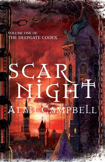 Scar Night: Deepgate Codex 1 ebook by Alan Campbell