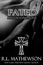 Fated: A Pyte/Sentinel Novel ebook by R.L. Mathewson
