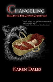 Changeling: Prelude to the Chosen Chronicles ebook by Karen Dales