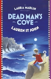 Dead Man's Cove (Book 1) - Laura Marlin Mysteries 1 ebook by Lauren St John