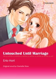 UNTOUCHED UNTIL MARRIAGE - Harlequin Comics ebook by Chantelle Shaw,Erio Hori
