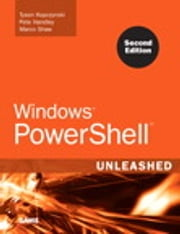 Windows PowerShell Unleashed ebook by Tyson Kopczynski, Pete Handley, Marco Shaw