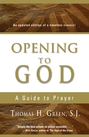 Opening to God - A Guide to Prayer ebook by Thomas H. Green S.J.
