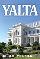 Yalta: Witness To History ebook by Robert Wernick