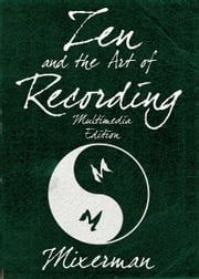 Zen and the Art of Recording ebook by Kobo.Web.Store.Products.Fields.ContributorFieldViewModel