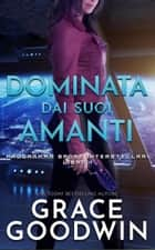 Dominata dai suoi amanti eBook by