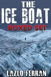The Ice Boat - Boxed Set ebook by Lazlo Ferran