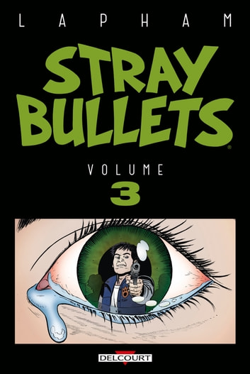 Stray Bullets T03 eBook by David Lapham