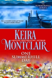 One Summerhill Day - The Summerhill Series, #1 ebook by Keira Montclair
