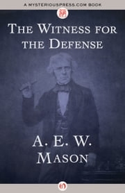 The Witness for the Defense ebook by A. E. W. Mason
