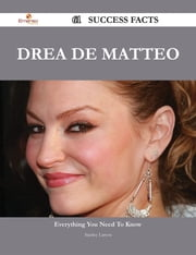 Drea de Matteo 61 Success Facts - Everything you need to know about Drea de Matteo ebook by Stanley Larson
