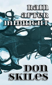 Rain after Midnight ebook by Don Skiles