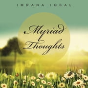 Myriad Thoughts ebook by Imrana Iqbal