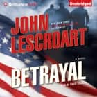 Betrayal - A Novel audiobook by John Lescroart