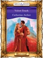 Velvet Touch (Mills & Boon Vintage 90s Modern) ebook by Catherine Archer