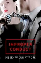 Improper Conduct ebook by Various