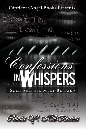 Confessions in Whispers ebook by Chimia Y. Hill-Burton