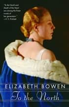 To the North eBook by Elizabeth Bowen