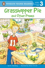 Grasshopper Pie and Other Poems ebook by D.J. Steinberg,Adrian C. Sinnott,Karl Jones