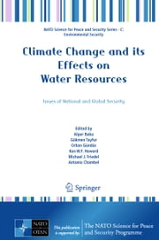 Climate Change and its Effects on Water Resources - Issues of National and Global Security ebook by Alper Baba,Gökmen Tayfur,Orhan Gündüz,Ken W.F. Howard,Michael J. Friedel,Antonio Chambel