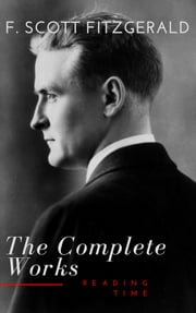 The Complete Works of F. Scott Fitzgerald ebook by F. Scott Fitzgerald, Reading Time
