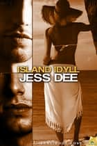 Island Idyll ebook by Jess Dee