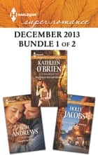 Harlequin Superromance December 2013 - Bundle 1 of 2 - Caught Up in You\The Ranch She Left Behind\A Valley Ridge Christmas ebook by Beth Andrews, Kathleen O'Brien, Holly Jacobs
