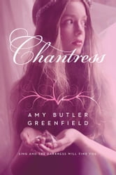 Chantress ebook by Amy Butler Greenfield