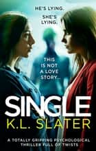 Single - A totally gripping psychological thriller full of twists ebook by