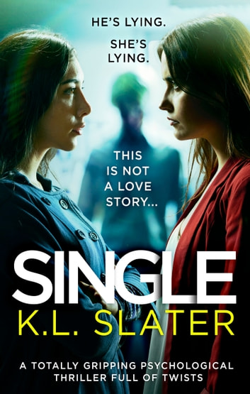 Single - A totally gripping psychological thriller full of twists ebook by K.L. Slater