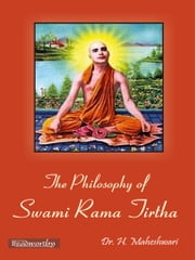 The Philosophy of Swami Rama Tirtha ebook by H. Maheshwari