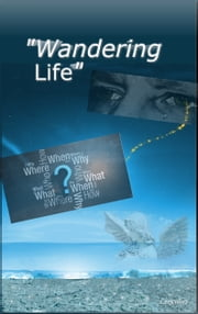 Wandering - Wandering Life ebook by Lexicolors Writers