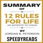 Summary of 12 Rules for Life: An Antidote to Chaos by Jordan B. Peterson - Finish Entire Book in 15 Minutes audiobook by