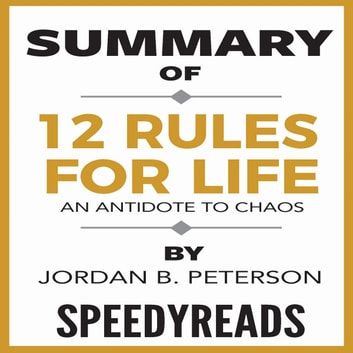 Summary of 12 Rules for Life: An Antidote to Chaos by
