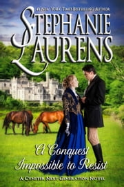 A Conquest Impossible To Resist ebook by Stephanie Laurens