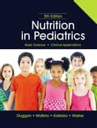 Nutrition in Pediatrics ebook by Christopher Duggan, MD, MPH,...