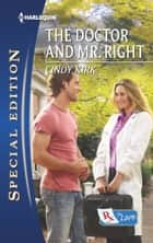 The Doctor and Mr. Right - A Single Dad Romance ebook by Cindy Kirk
