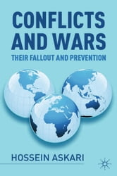 Conflicts and Wars - Their Fallout and Prevention ebook by Hossein Askari