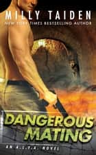 Dangerous Mating ebook by Milly Taiden