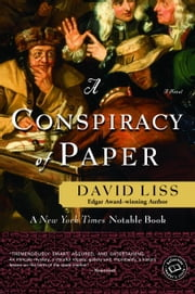 A Conspiracy of Paper - A Novel ebook by David Liss